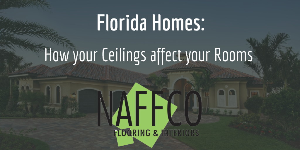173 - Florida Homes How your Ceilings Affect your Room