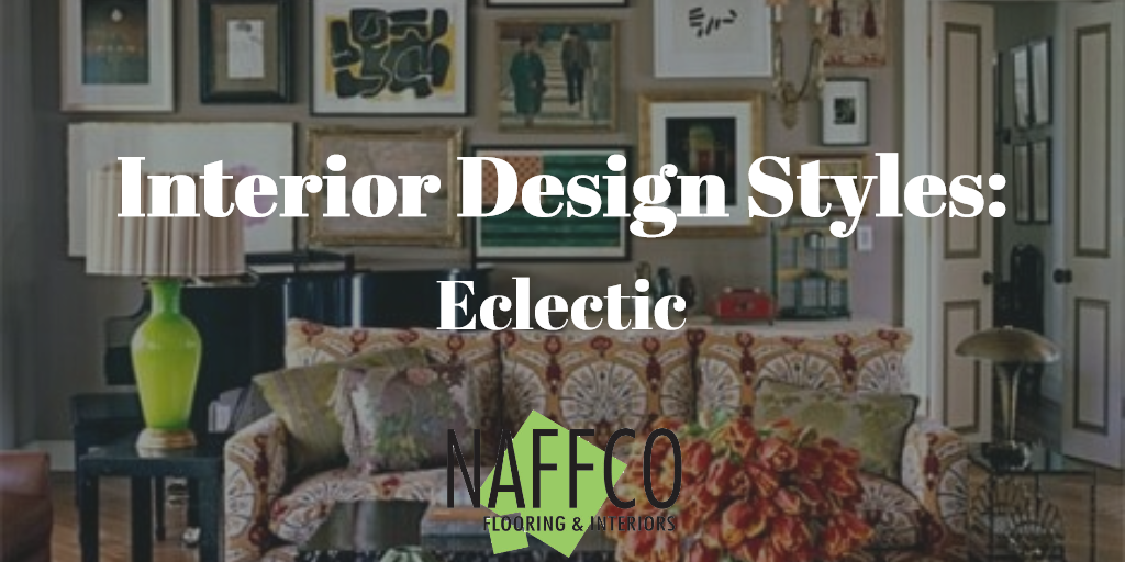 Naffco Flooring and Interiors - Interior Design Styles - Eclectic