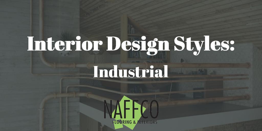 Naffco Flooring and Interiors - Interior Design Styles - Industrial