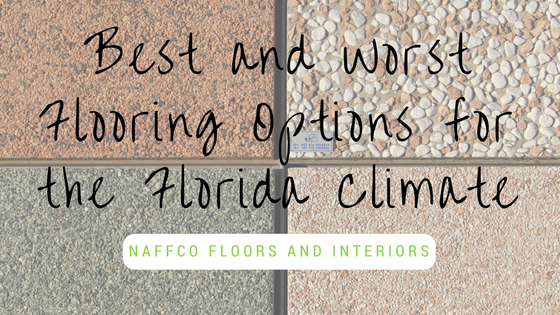 Best and Worst Flooring Options for the Florida Climate
